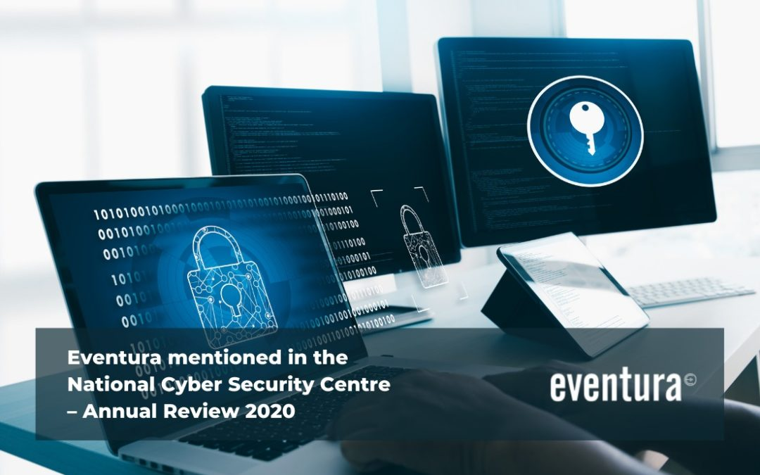 Eventura mentioned in the National Cyber Security Centre – Annual Review 2020
