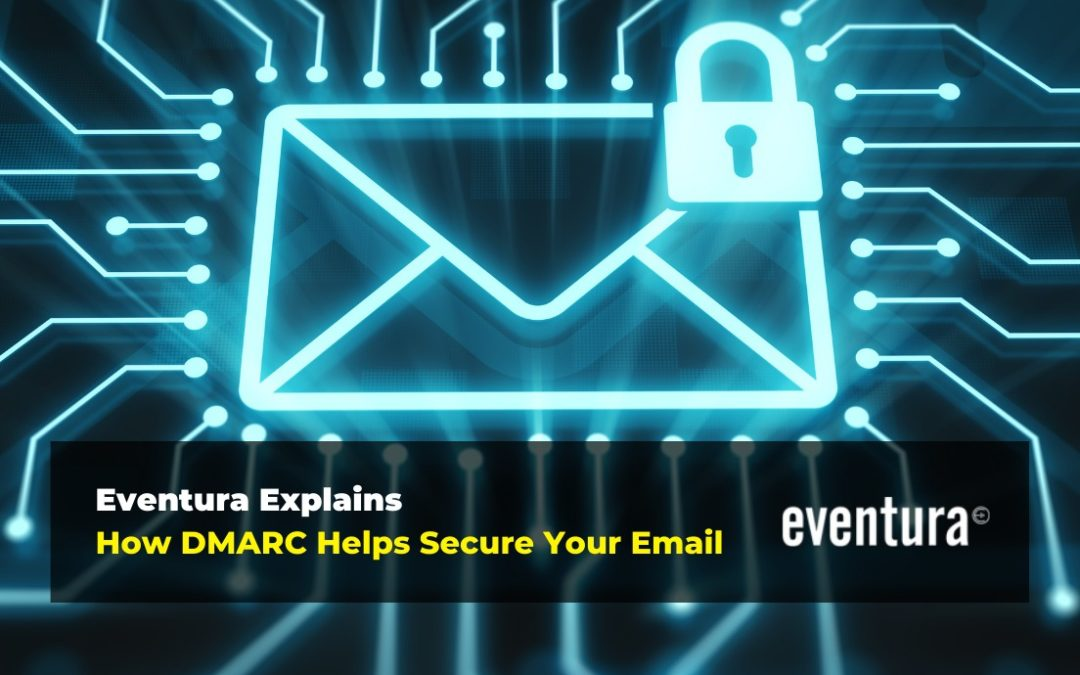 Explained: How DMARC Can Help Secure Your Email