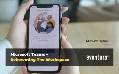 Microsoft Teams – Reinventing The Workspace