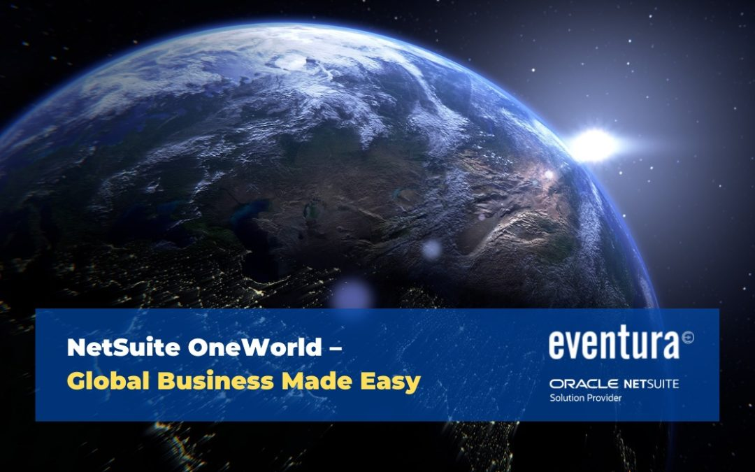 NetSuite OneWorld – Global Business Made Easy