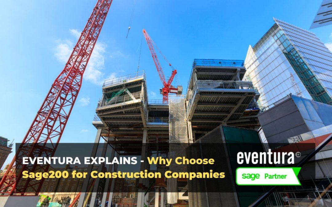 Why Choose Sage 200 for Construction Companies?