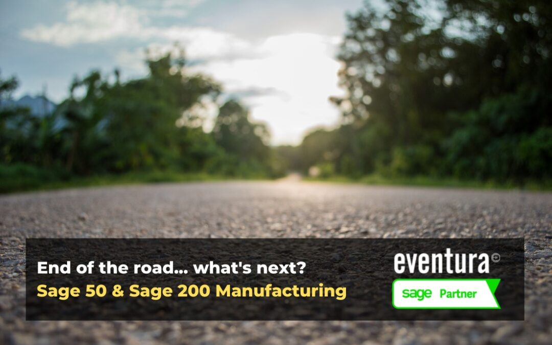 End-of-Support for Sage 50 and Sage 200 Manufacturing. What next?