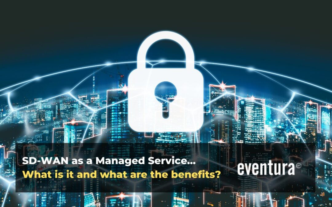 Why Choose SD-WAN as a Managed Service?